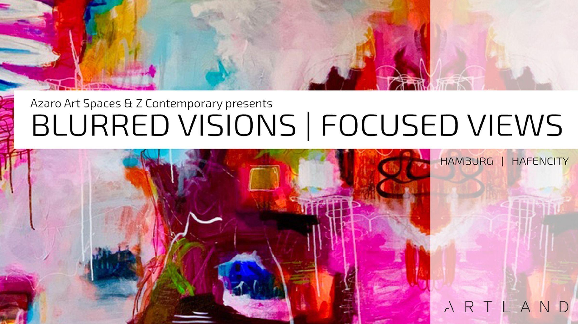 Blurred Visions,  Focused Views